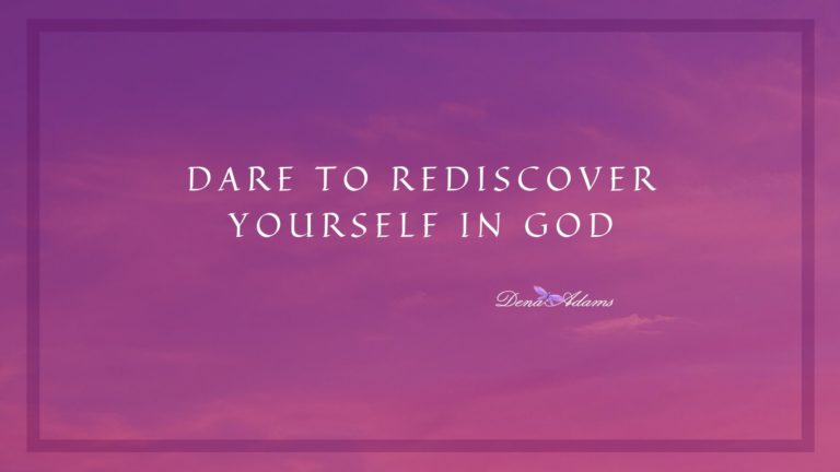 Dare to Rediscover Yourself in God