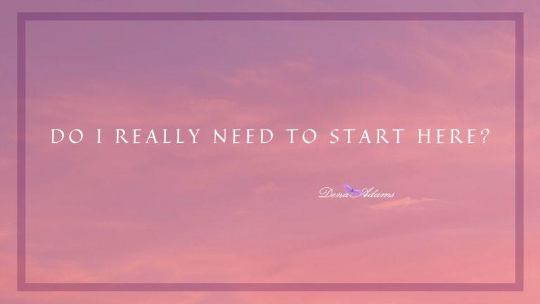 Do I Really Need to Start Here?