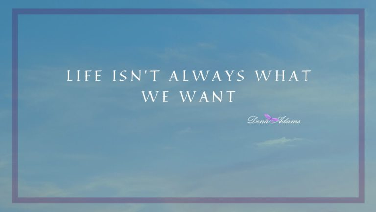 Life isn't always what we want