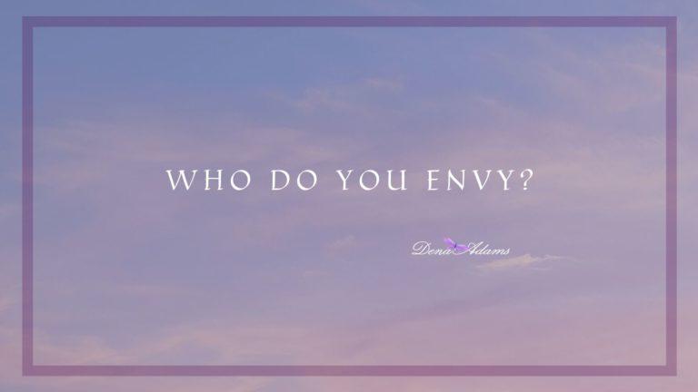 Who Do You Envy?