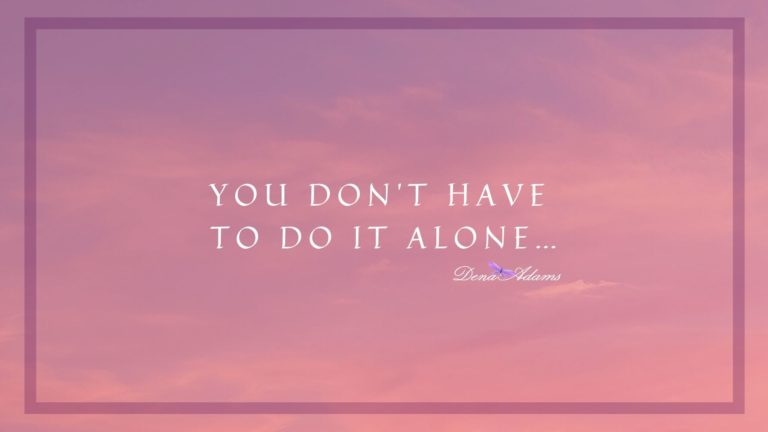 You don't have to do it alone…