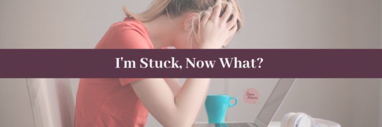 I'M STUCK IN MY BUSINESS, NOW WHAT?